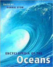 The New Encyclopedia of the Oceans - D.A.V. Stow