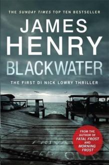 Blackwater (Di Nick Lowry) - Henry James