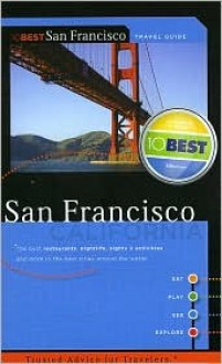 10Best: San Francisco, California - 10Best Inc, J. Travis Seward, 10Best Inc