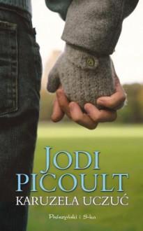 Karuzela uczuć - Picoult Jodi