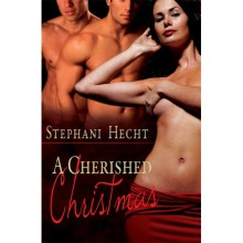 A Cherished Christmas (Drone Vampire Chronicles, #6) - Stephani Hecht