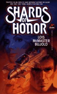 Shards of Honor (Vorkosigan Saga, #1) - Lois McMaster Bujold