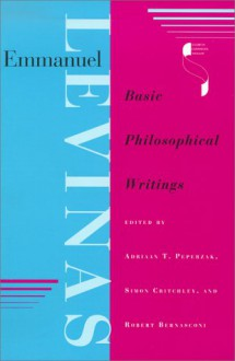 Emmanuel Levinas: Basic Philosophical Writings (Studies in Continental Thought) - Emmanuel Lévinas, Adriaan T. Peperzak, Simon Critchley, Robert Bernasconi