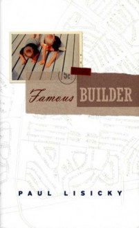 Famous Builder - Paul Lisicky