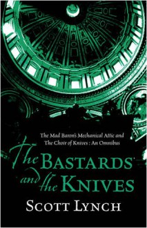 The Bastards and the Knives (Gentleman Bastard, #0) - Scott Lynch