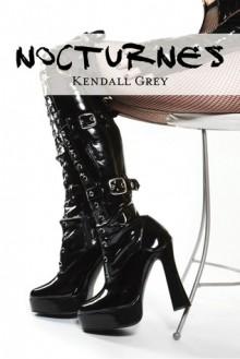 Nocturnes (Hard Rock Harlots, #3) - Kendall Grey