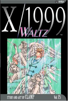 X/1999, Volume 15: Waltz - CLAMP