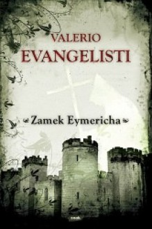 Zamek Eymericha - Valerio Evangelisti