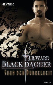 Sohn der Dunkelheit - J.R. Ward