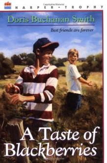 A Taste of Blackberries - Doris Buchanan Smith, Mike Wimmer, Michael Wimmer