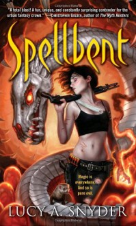Spellbent - Lucy A. Snyder