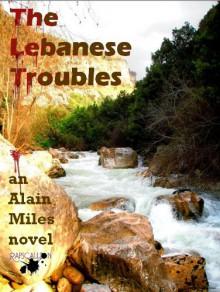 The Lebanese Troubles - Alain Miles