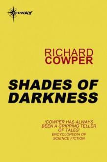 Shades of Darkness - Richard Cowper