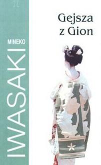 Gejsza z Gion - Mineko Iwasaki
