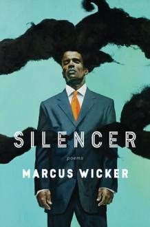 Silencer - Marcus Wicker