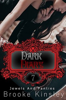 Jewels and Panties (Book, Seven): Dark Diary - Brooke Kinsley