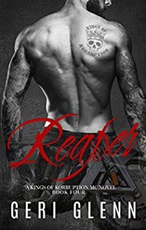 Reaper (Kings of Korruption MC Book 4) - Geri Glenn