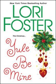 Yule Be Mine - Lori Foster