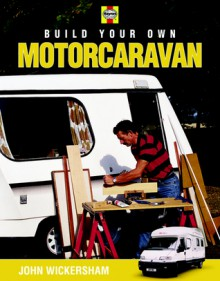 Build Your Own Motocaravan - John Wickersham