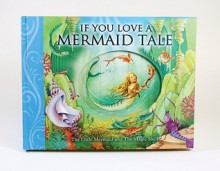 If You Love a Mermaid Tale: The Little Mermaid and The Magic Shell (If You--Barron's Educational Series) - Susanna Lockheart