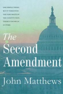 The Second Amendment - Book 2 - John Matthews