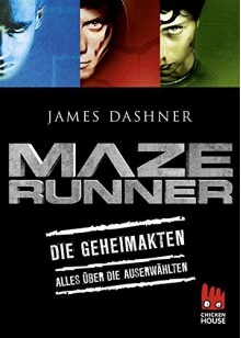 Maze Runner - Die Geheimakten: Alles über Die Auserwählten (Die Auserwählten - Maze Runner 0) - James Dashner,Anke Caroline Burger