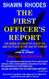 The First Officer's Report - Shawn Rhodes, John W. Street