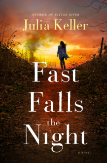 Fast Falls the Night: A Novel (Bell Elkins Novels) - Julia Keller