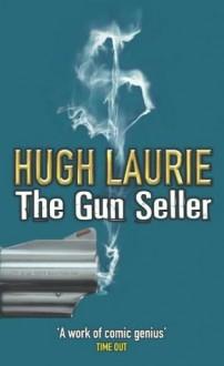 The Gun Seller - Hugh Laurie