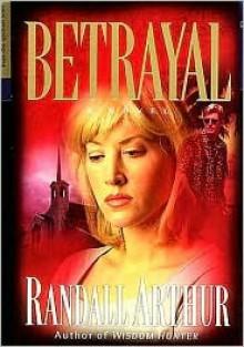 Betrayal - Randall Arthur