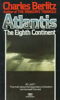 Atlantis: The Eighth Continent - Charles Berlitz