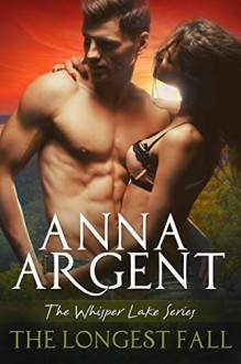 The Longest Fall (The Whisper Lake Series Book 1) - Anna Argent