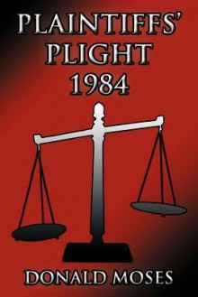 Plaintiffs' Plight 1984 - Donald Moses