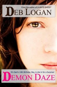 Demon Daze (Dani Erickson Book 1) - Deb Logan