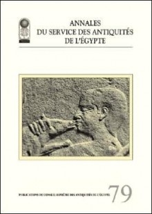 Annales Du Service Des Antiquites de L'Egypte Vol. 79 - American University in Cairo Press