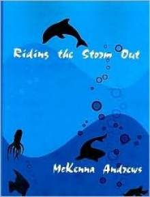 Riding The Storm Out - McKenna Andrews