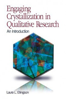 Engaging Crystallization in Qualitative Research: An Introduction - Laura Ellingson