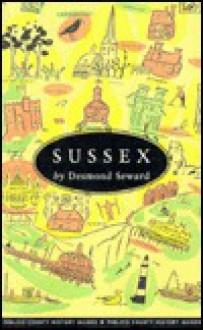 SUSSEX (PIMLICO COUNTY HISTORY GUIDES) - Desmond Seward