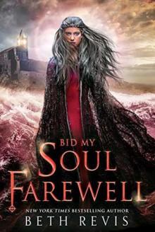Bid My Soul Farewell - Beth Revis