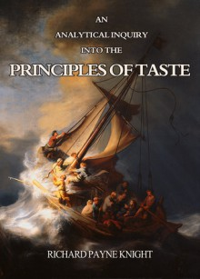 An Analytical Inquiry Into The Principles of Taste - Richard Knight