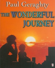 The Wonderful Journey - Paul Geraghty