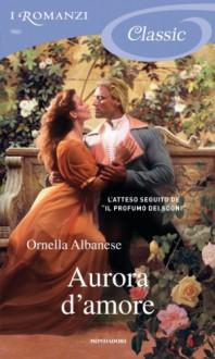 Aurora d'amore - Ornella Albanese