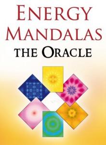 Energy Mandalas: The Oracle - Olivier Manitara