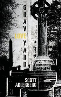 Graveyard Love - Scott Adlerberg