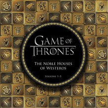 Game of Thrones: The Noble Houses of Westeros: Seasons 1-5 - Running Press