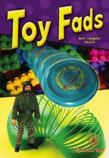 Toy Fads - BETH STEVENS