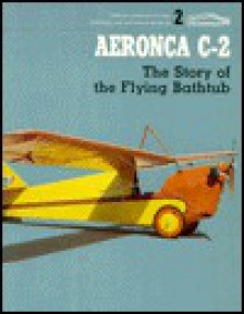 Aeronca C-2 Story of - Jay Spenser