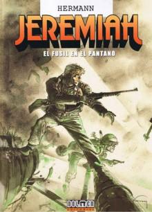 Jeremiah Vol. 22 El Fusil en el Pantano - Hermann Huppen