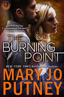 The Burning Point (Circle of Friends Trilogy Book 1) - Mary Jo Putney