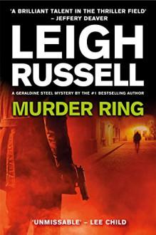 Murder Ring (DI Geraldine Steel) - Leigh Russell